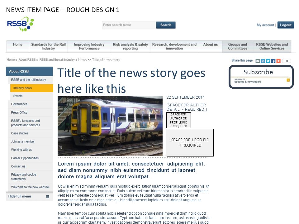 NEWS ITEM PAGE – ROUGH DESIGN 1 Title of the news story goes here like this Subscribe …………………………………………………………………………… 22 SEPTEMBER 2014 SPACE FOR LOGO PIC IF REQUIRED News >> Title of news story Lorem ipsum dolor sit amet, consectetuer adipiscing elit, sed diam nonummy nibh euismod tincidunt ut laoreet dolore magna aliquam erat volutpat.