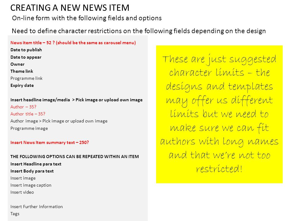CREATING A NEW NEWS ITEM On-line form with the following fields and options News item title – 52 .