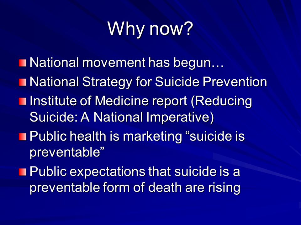 CURRENT STATUS OF SUICIDE RISK ASSESSMENT  National Survey: Almost all clinicians rely on clinical interview (Jobes, Eyman & Yufi, 1995).