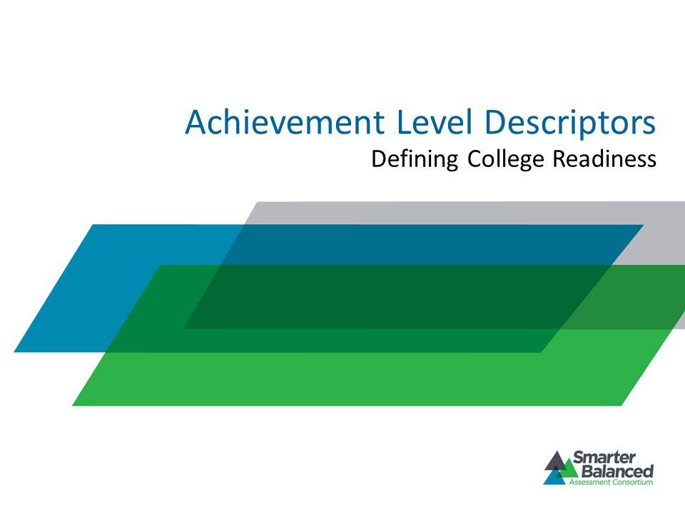 Achievement Level Descriptors Defining College Readiness
