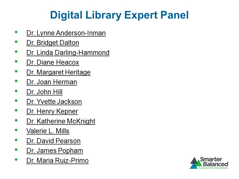 Digital Library Expert Panel Dr. Lynne Anderson-Inman Dr.