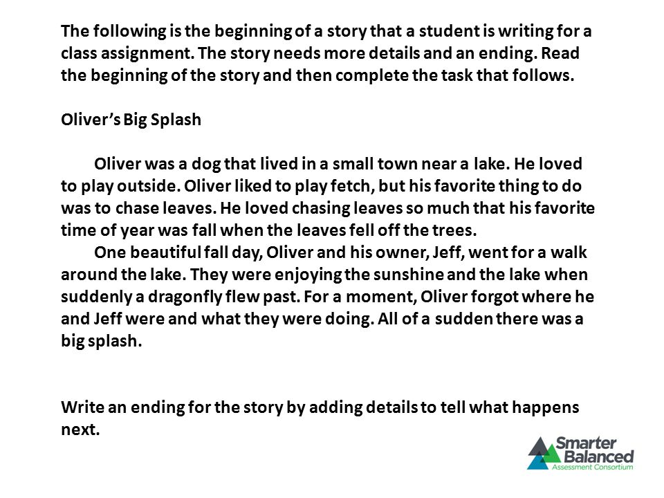 The following is the beginning of a story that a student is writing for a class assignment.
