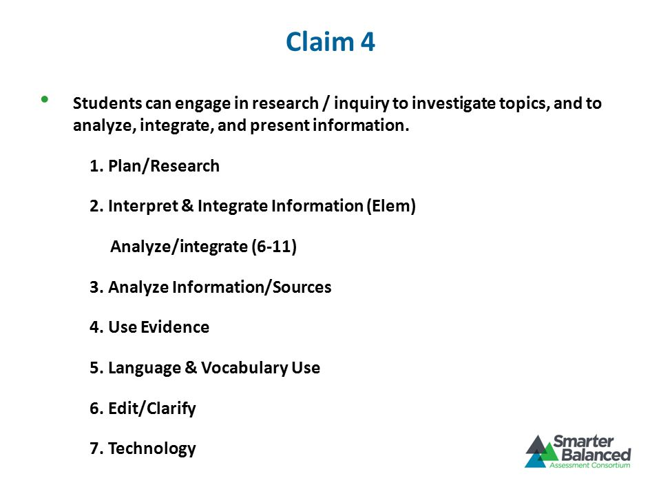 Claim 4 Students can engage in research / inquiry to investigate topics, and to analyze, integrate, and present information.