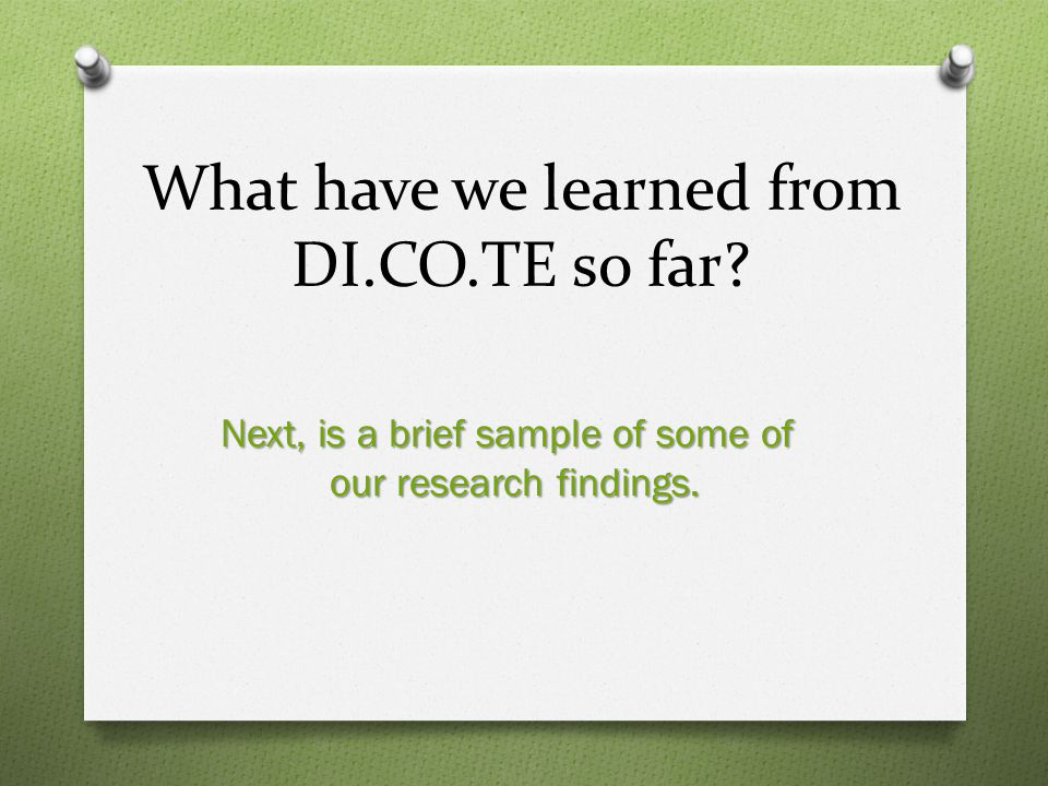 What have we learned from DI.CO.TE so far.