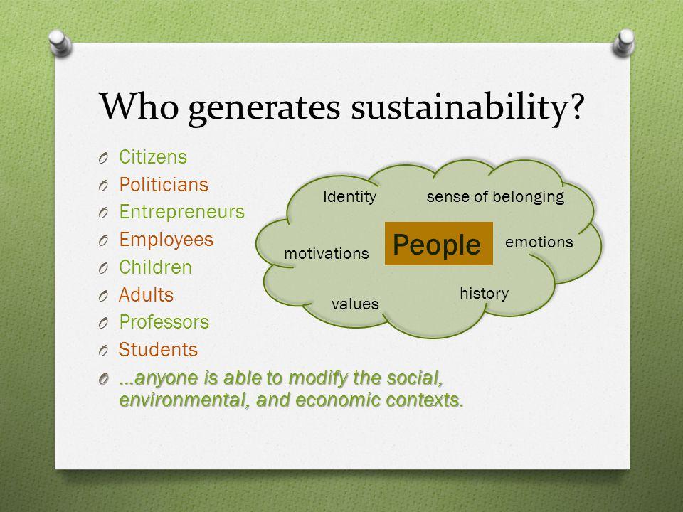 Who generates sustainability.