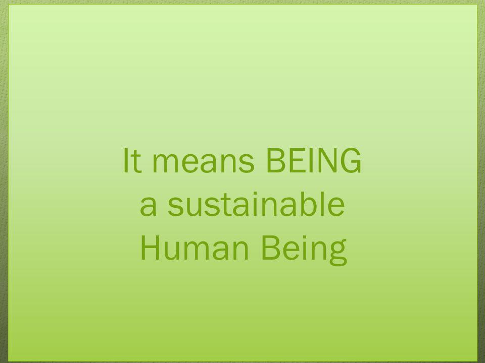 Behaviors Sustainability focuses on people's Identities Self Social Identity Sense of belonging At home At work Who am I.