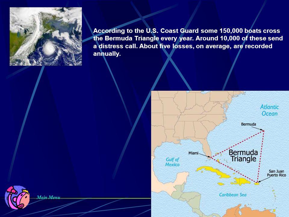 According to the U.S. Coast Guard some 150,000 boats cross the Bermuda Triangle every year.