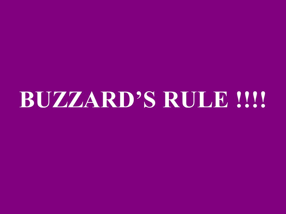 BUZZARD'S RULE !!!!