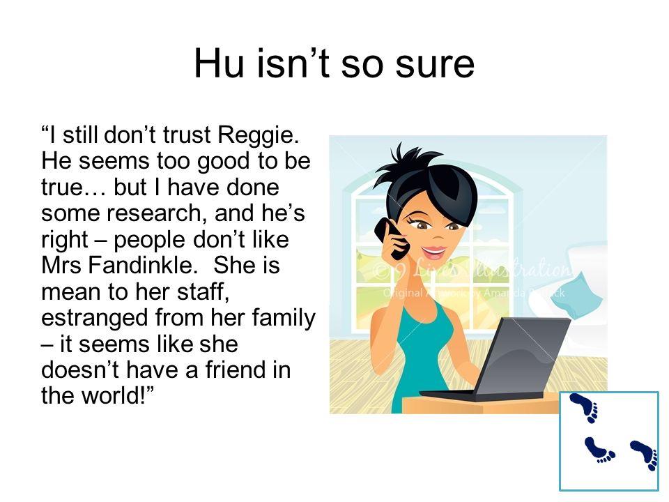 Hu isn't so sure I still don't trust Reggie.