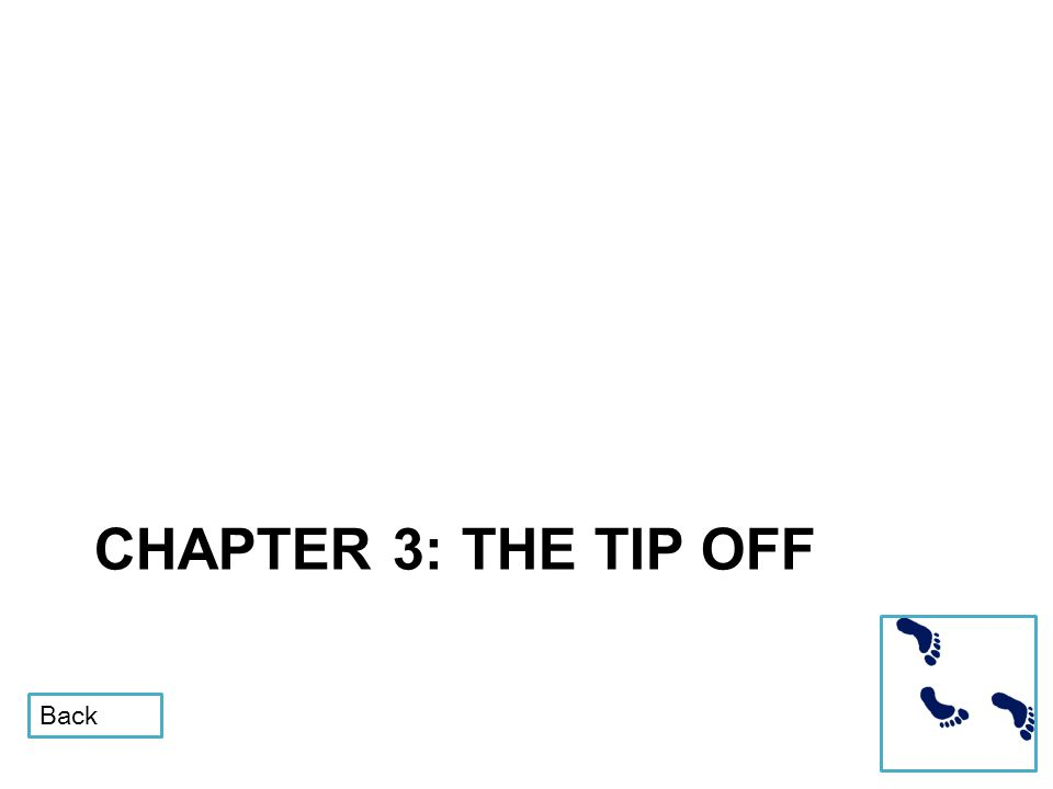 CHAPTER 3: THE TIP OFF Back