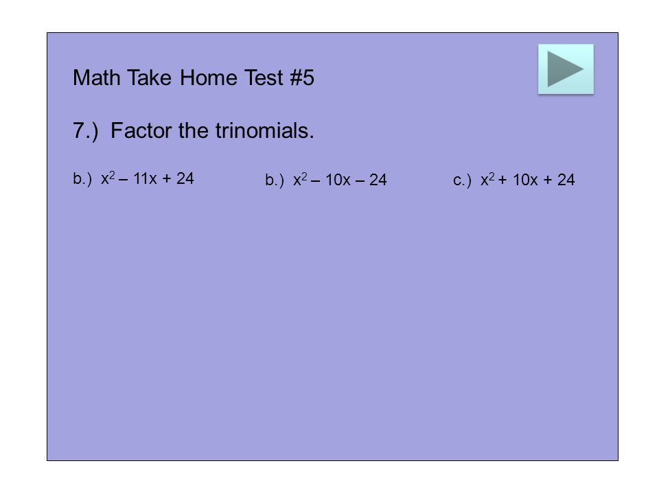 Math Take Home Test #5 7.) Factor the trinomials.