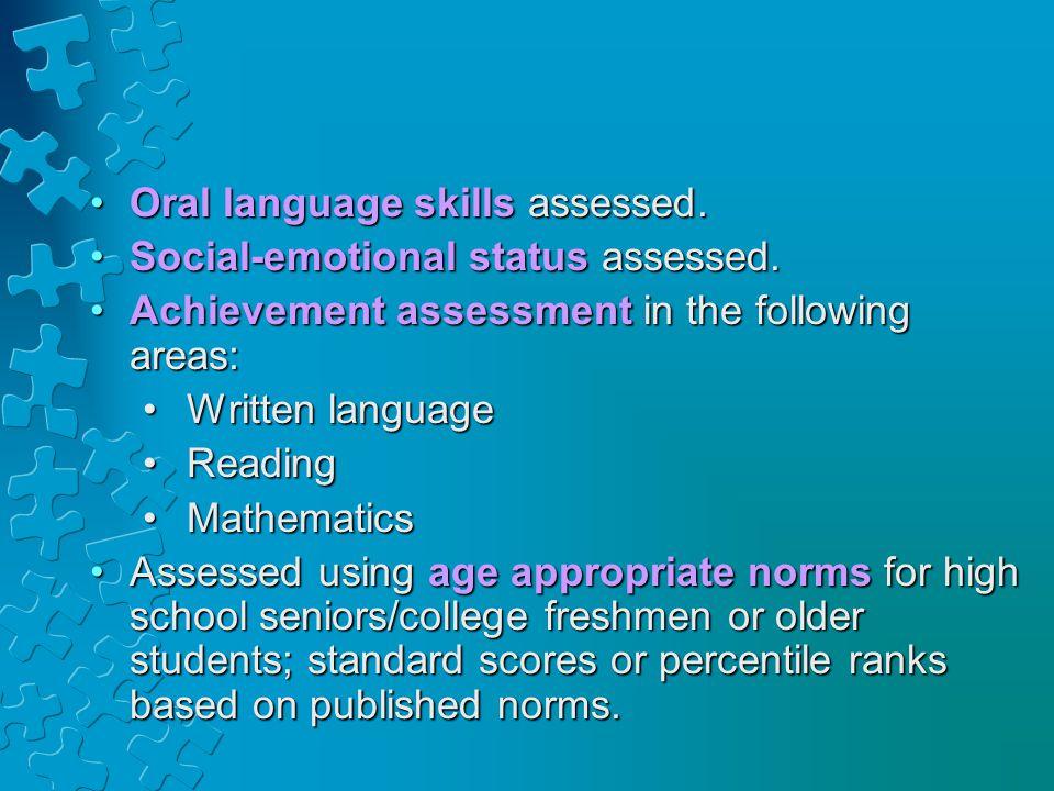 Oral language skills assessed.Oral language skills assessed. Social-emotional status assessed.Social-emotional status assessed. Achievement assessment