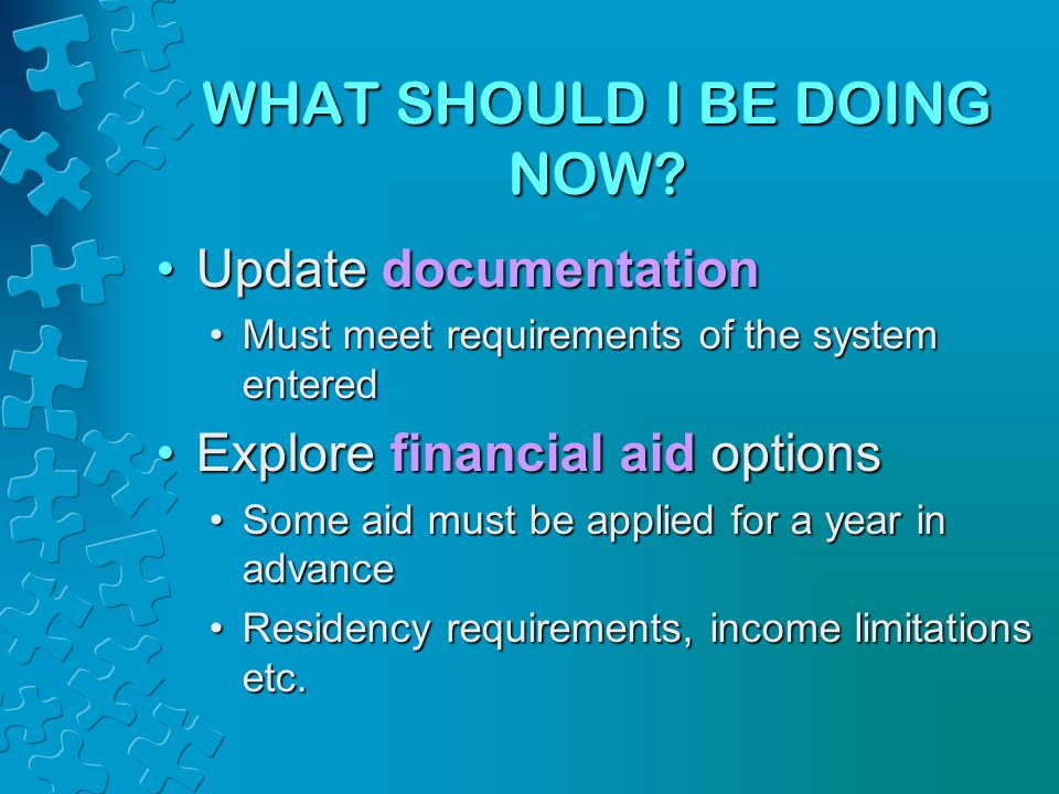 WHAT SHOULD I BE DOING NOW? Update documentationUpdate documentation Must meet requirements of the system enteredMust meet requirements of the system