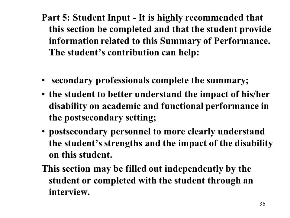 36 Part 5: Student Input - It is highly recommended that this section be completed and that the student provide information related to this Summary of