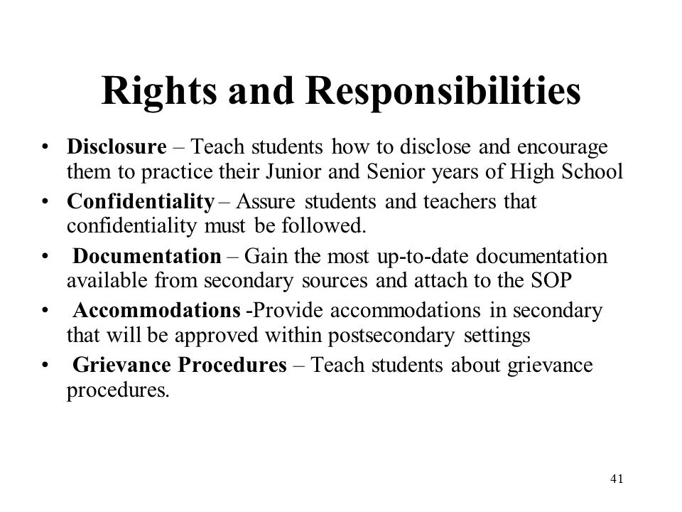 41 Rights and Responsibilities Disclosure – Teach students how to disclose and encourage them to practice their Junior and Senior years of High School