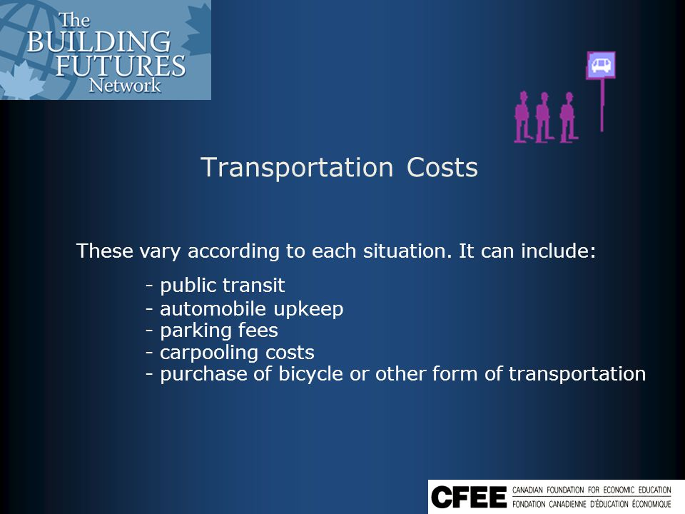 Transportation Costs These vary according to each situation.
