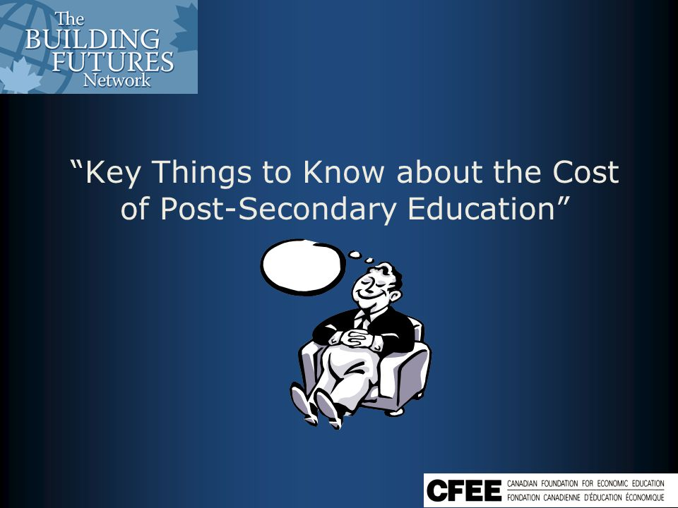 Key Things to Know about the Cost of Post-Secondary Education