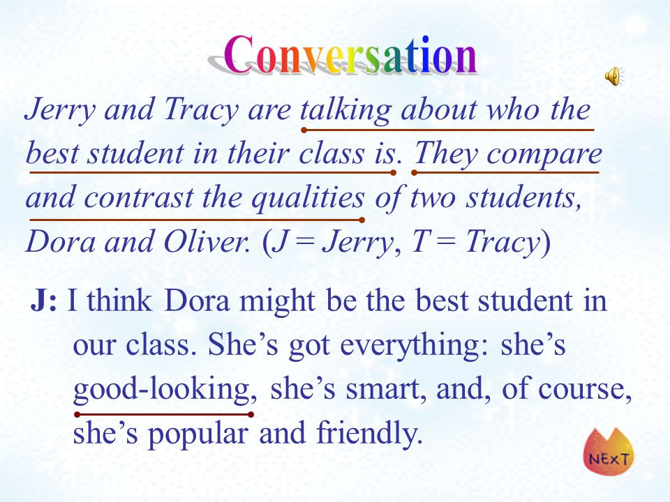 Jerry and Tracy are talking about who the best student in their class is.