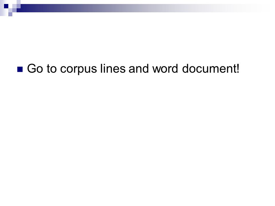 Go to corpus lines and word document!