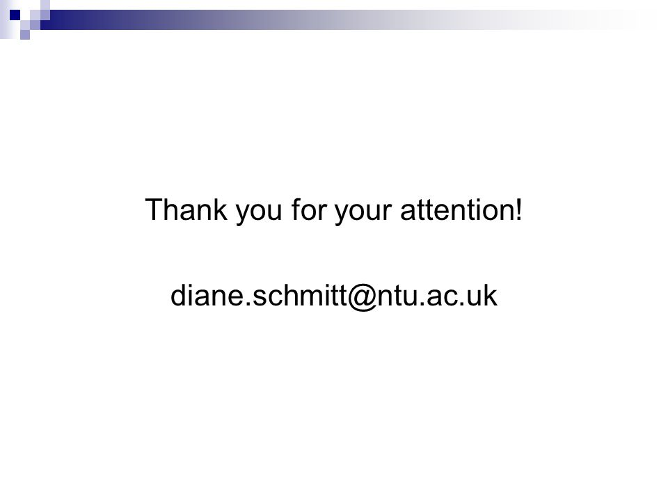 Thank you for your attention! diane.schmitt@ntu.ac.uk