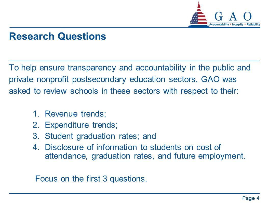 Research Questions To help ensure transparency and accountability in the public and private nonprofit postsecondary education sectors, GAO was asked t