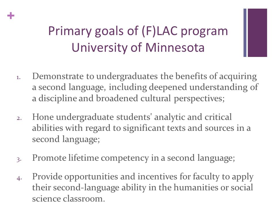 + Primary goals of (F)LAC program University of Minnesota 1.