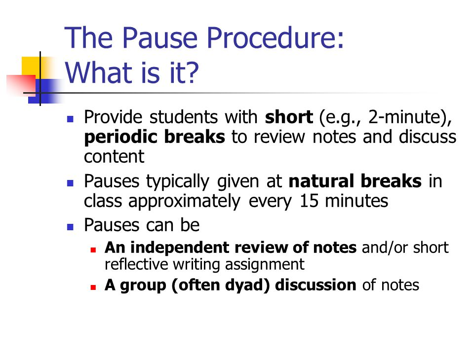 The Pause Procedure: What is it.