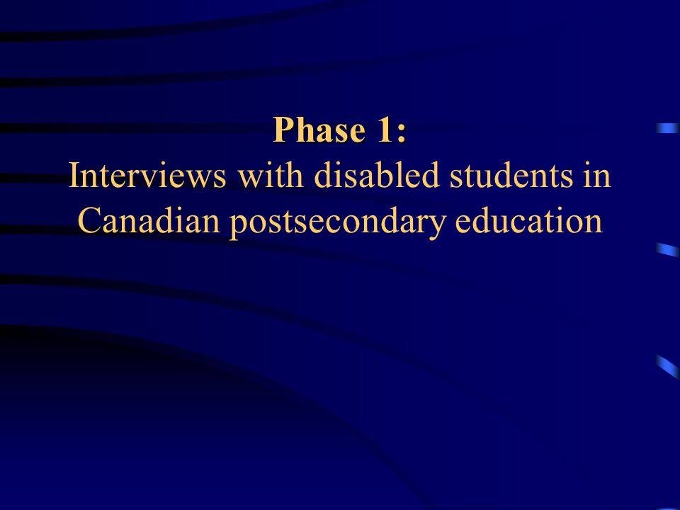 Phase 1: Phase 1: Interviews with disabled students in Canadian postsecondary education