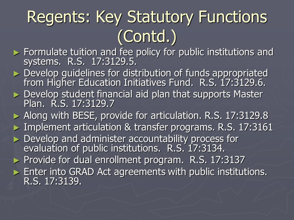 Regents: Key Statutory Functions (Contd.) ► Formulate tuition and fee policy for public institutions and systems.