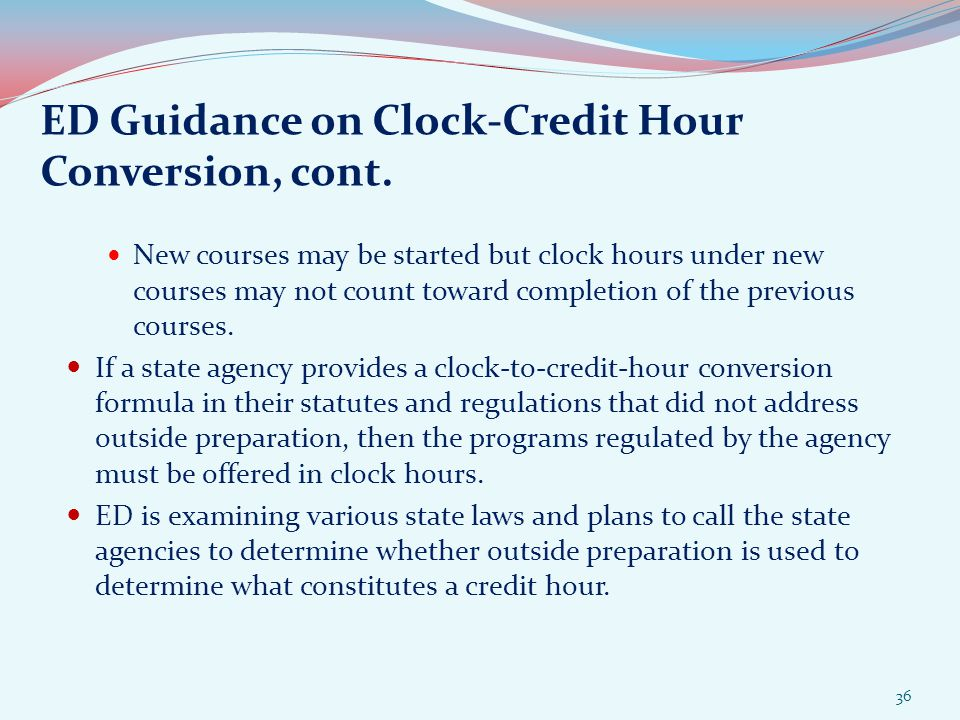 ED Guidance on Clock-Credit Hour Conversion, cont.