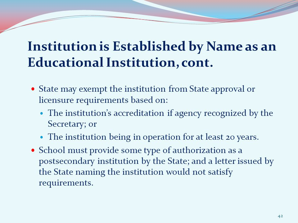 Institution is Established by Name as an Educational Institution, cont.