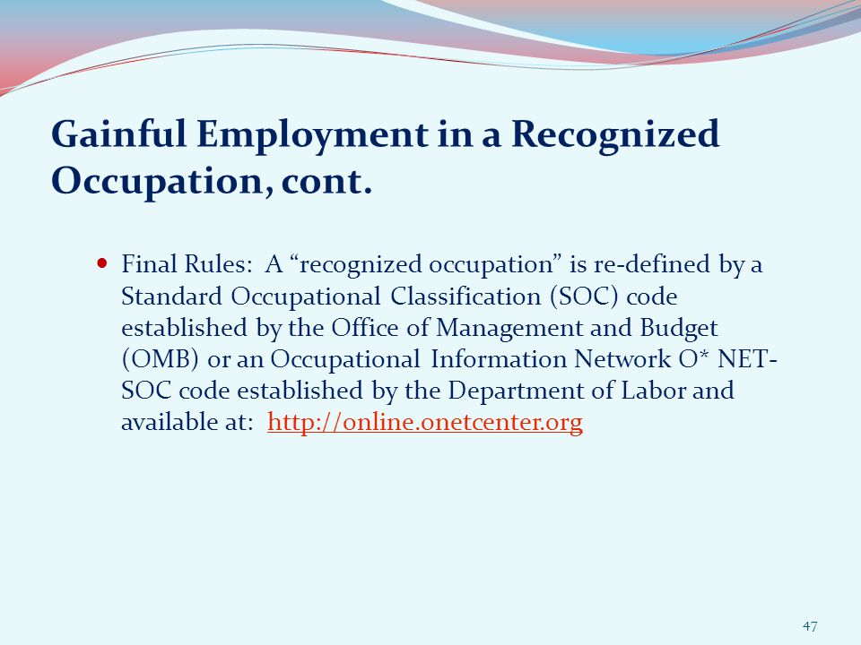 Gainful Employment in a Recognized Occupation, cont.