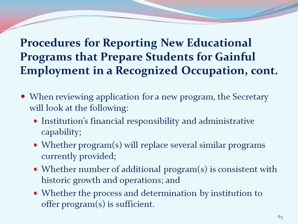 Procedures for Reporting New Educational Programs that Prepare Students for Gainful Employment in a Recognized Occupation, cont.