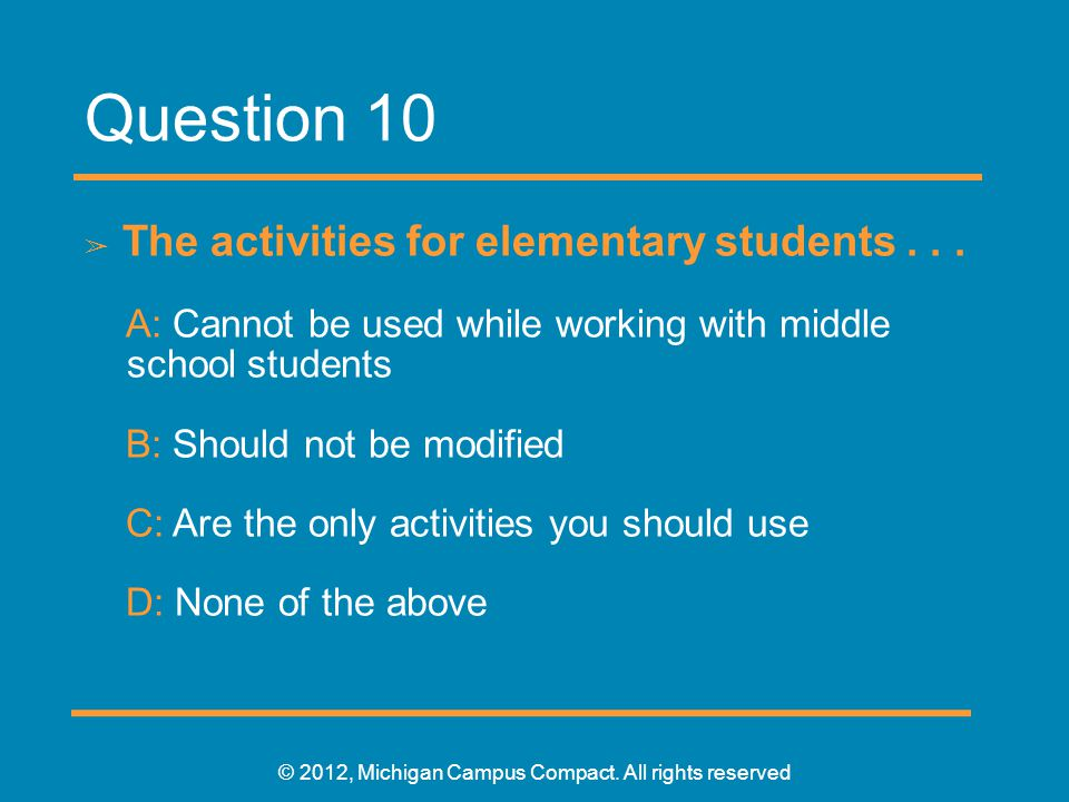 Question 10 ➢ The activities for elementary students...