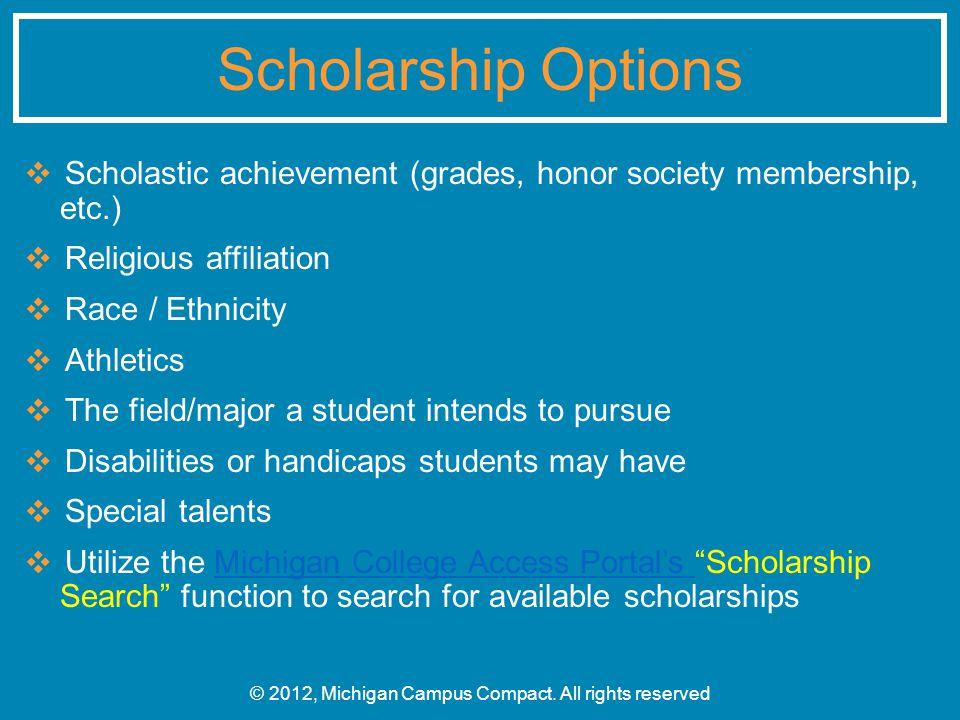 ❖ Scholastic achievement (grades, honor society membership, etc.) ❖ Religious affiliation ❖ Race / Ethnicity ❖ Athletics ❖ The field/major a student i