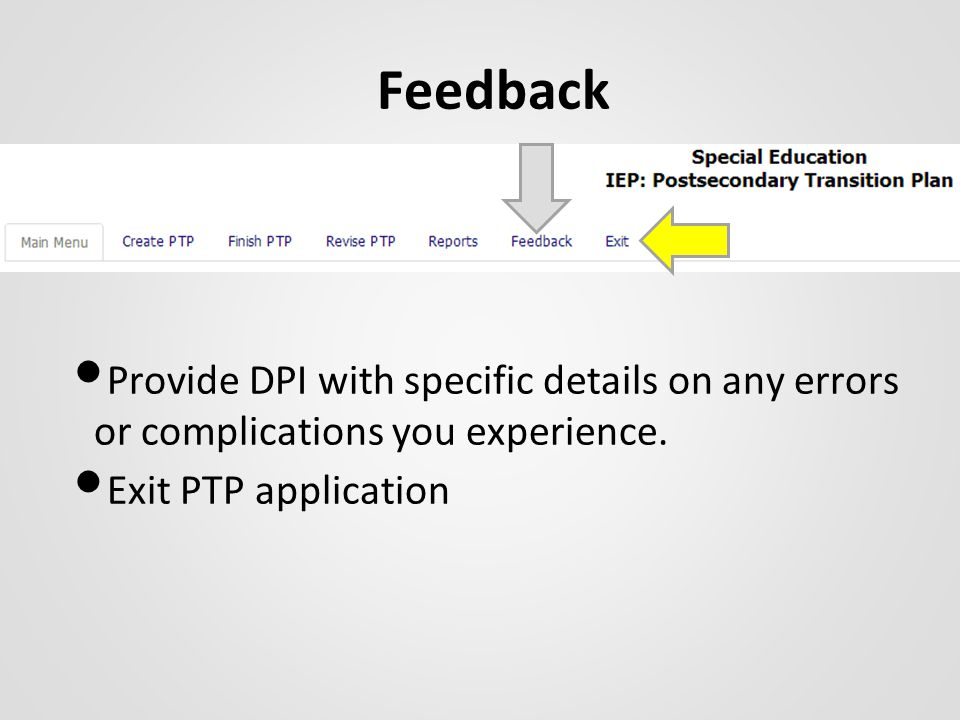 Feedback Provide DPI with specific details on any errors or complications you experience.