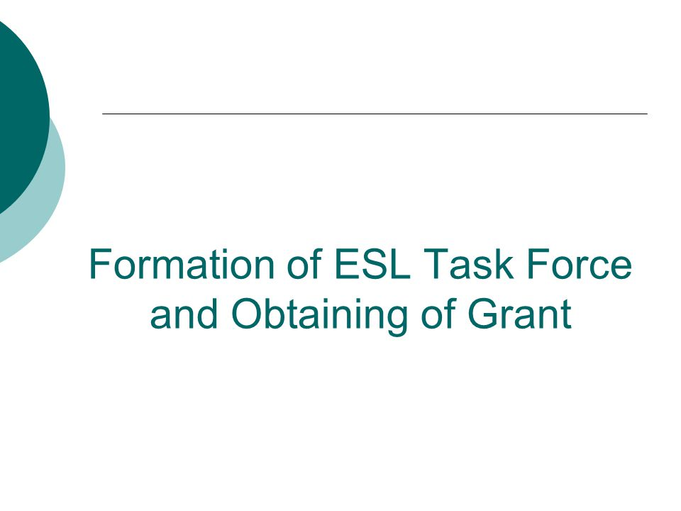 Formation of ESL Task Force and Obtaining of Grant