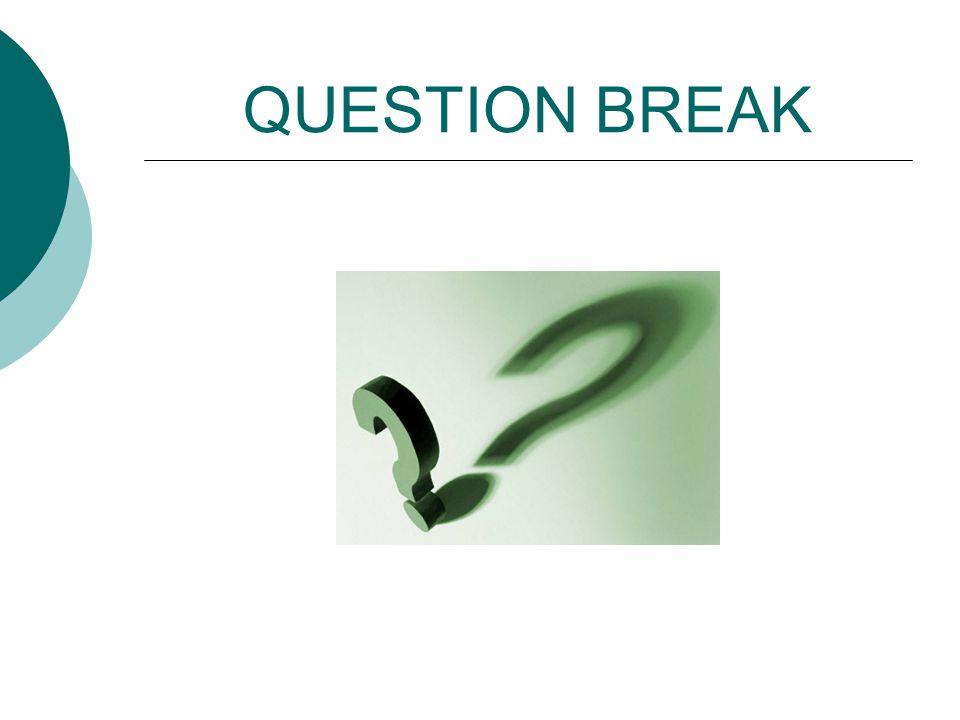QUESTION BREAK