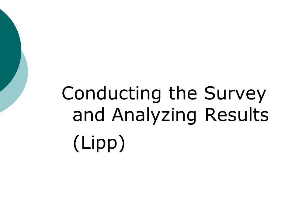 Conducting the Survey and Analyzing Results (Lipp)