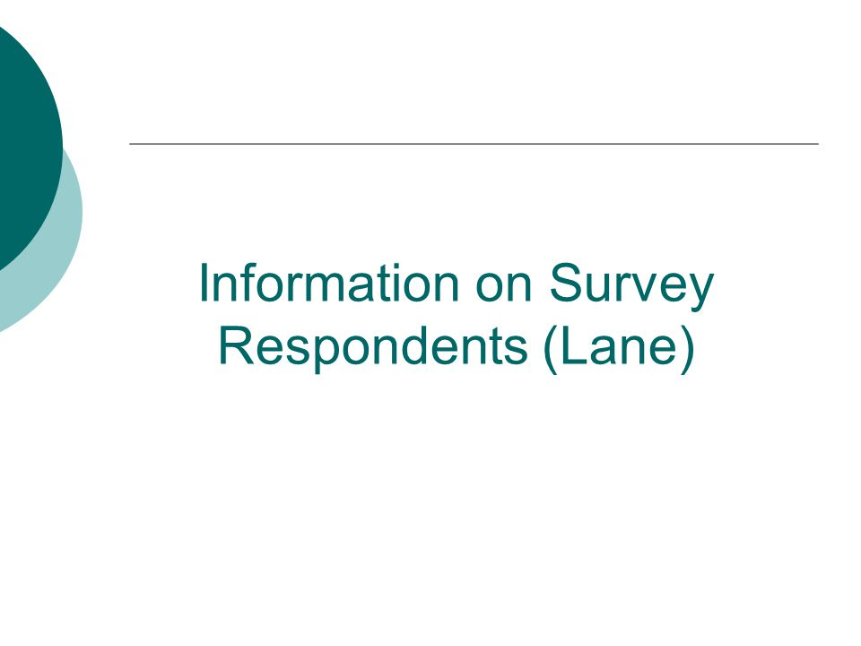 Information on Survey Respondents (Lane)