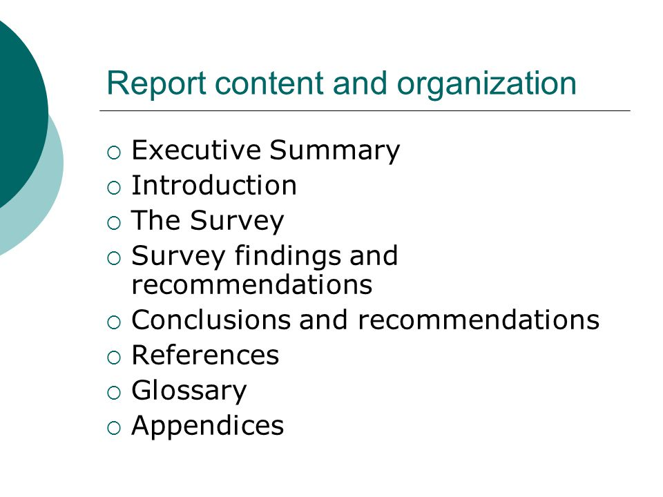 Report content and organization  Executive Summary  Introduction  The Survey  Survey findings and recommendations  Conclusions and recommendations  References  Glossary  Appendices