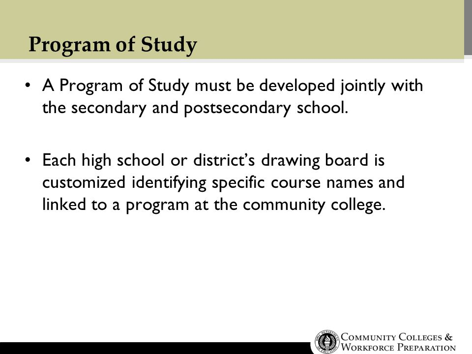 Program of Study A Program of Study must be developed jointly with the secondary and postsecondary school.