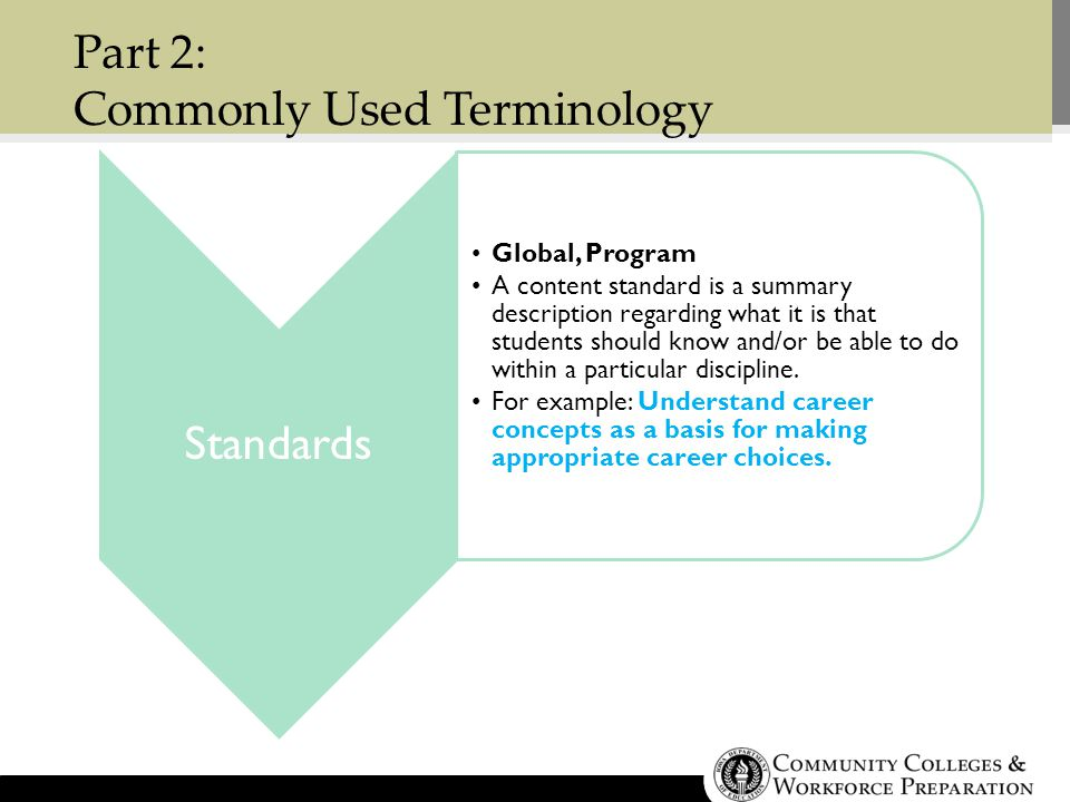Standards Global, Program A content standard is a summary description regarding what it is that students should know and/or be able to do within a particular discipline.