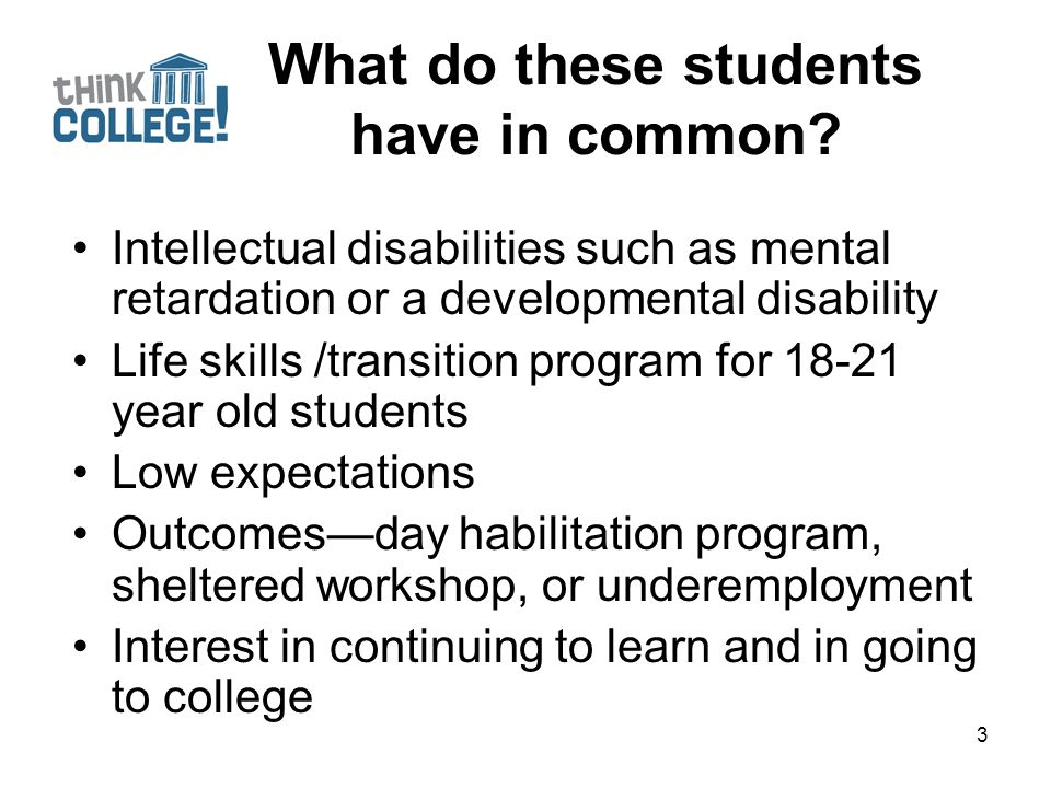 Definition of Intellectual Disability (HEOA 2008) (A) with mental retardation or cognitive impairment, characterized by significant limitations in— (i) intellectual and cognitive functioning; and (ii) adaptive behavior as expressed in conceptual, social, and practical adaptive skills; and (B) who is currently, or was formerly, eligible for a free appropriate public education under IDEA 4
