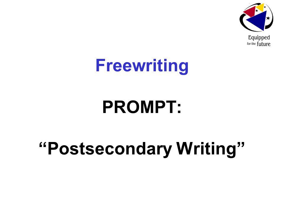Freewriting PROMPT: Postsecondary Writing