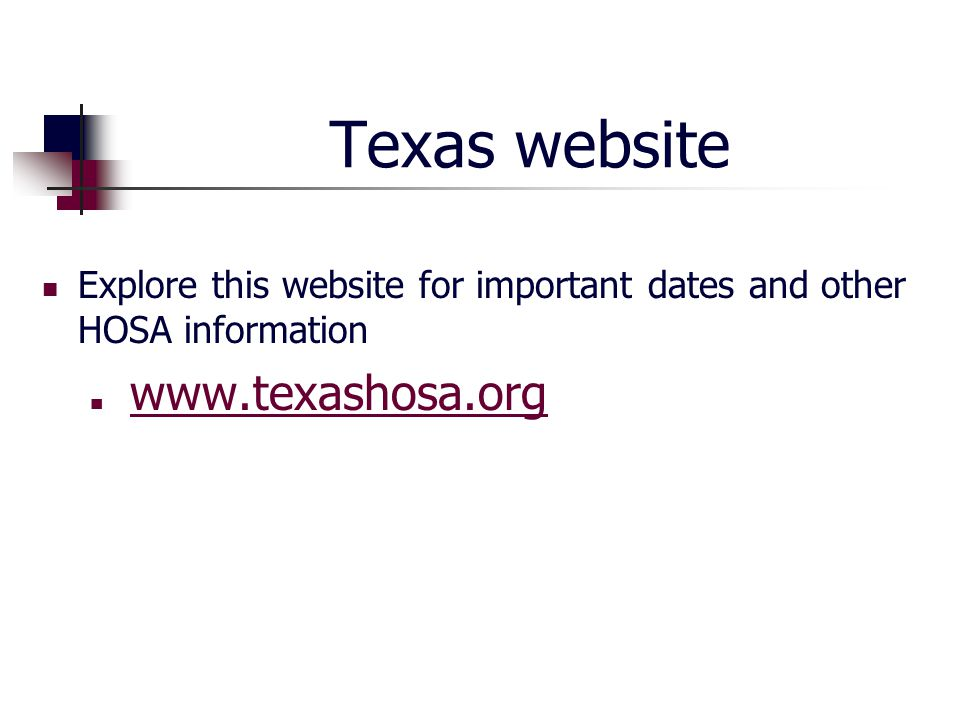 Texas website Explore this website for important dates and other HOSA information www.texashosa.org