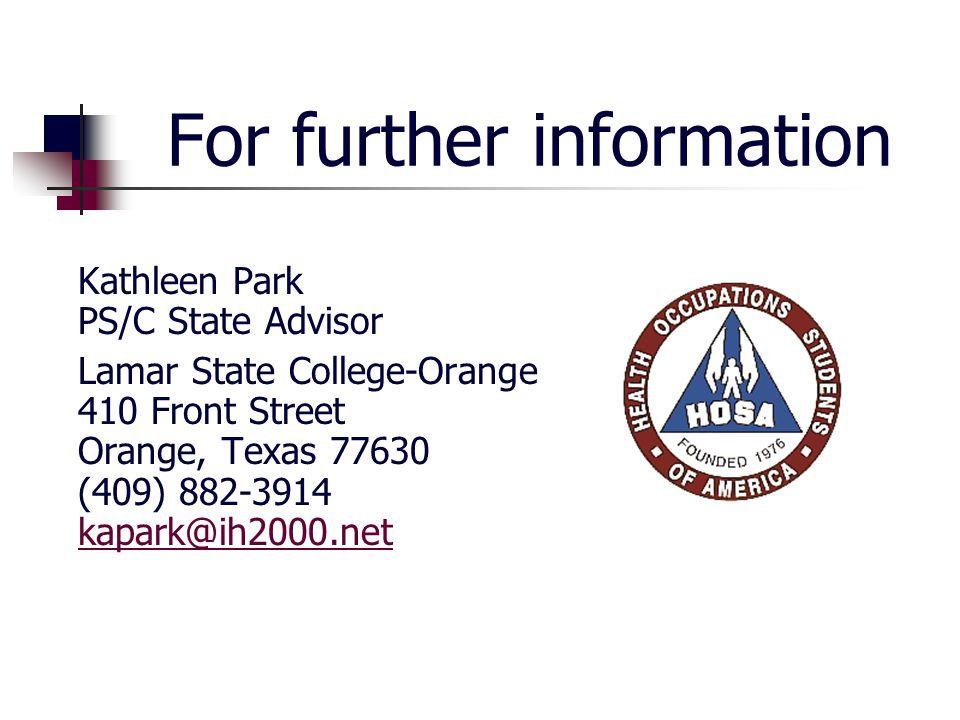 For further information Kathleen Park PS/C State Advisor Lamar State College-Orange 410 Front Street Orange, Texas 77630 (409) 882-3914 kapark@ih2000.