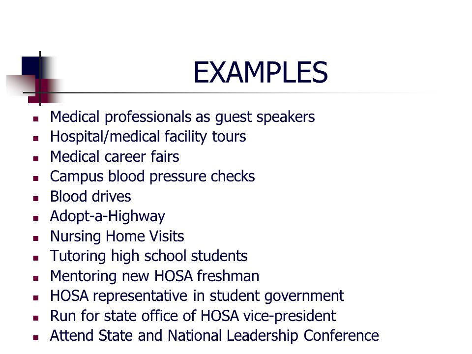 EXAMPLES Medical professionals as guest speakers Hospital/medical facility tours Medical career fairs Campus blood pressure checks Blood drives Adopt-