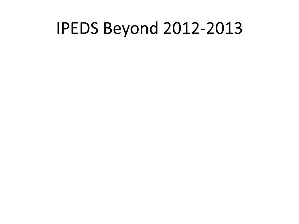IPEDS Beyond 2012-2013
