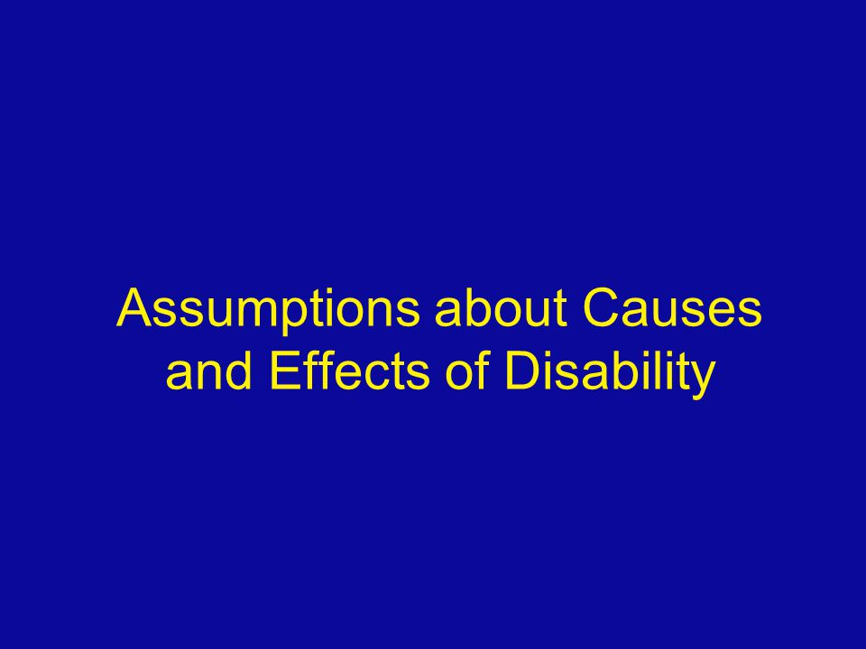 Assumptions about Causes and Effects of Disability